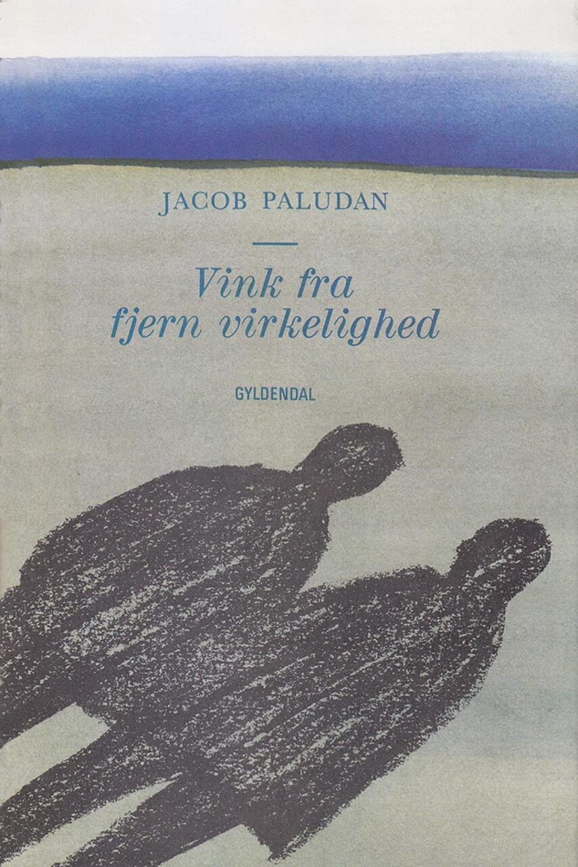 Jacob Paludan: Vink fra fjern virkelighed : lidt af en livsregistrering