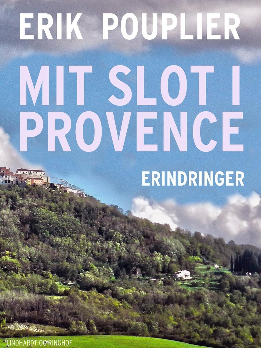 Erik Pouplier: Mit slot i Provence : erindringer