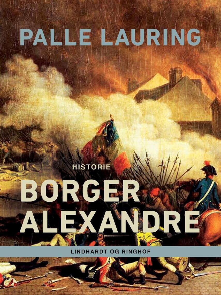 Palle Lauring: Borger Alexandre : historie