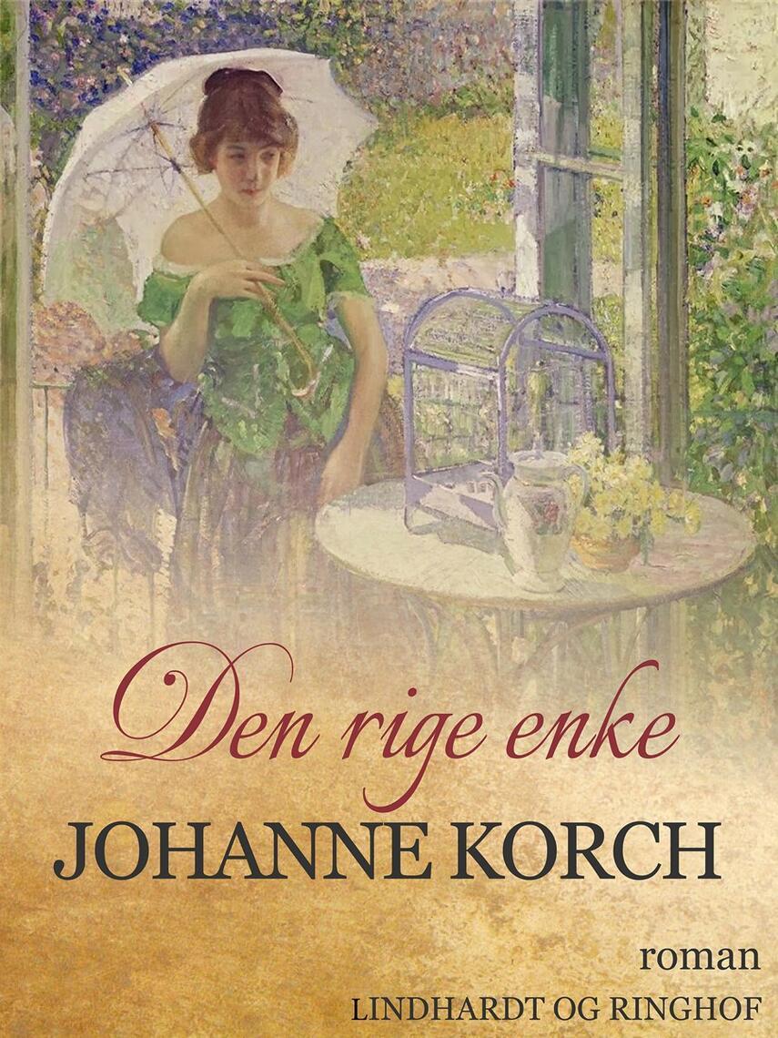 Johanne Korch: Den rige enke : roman