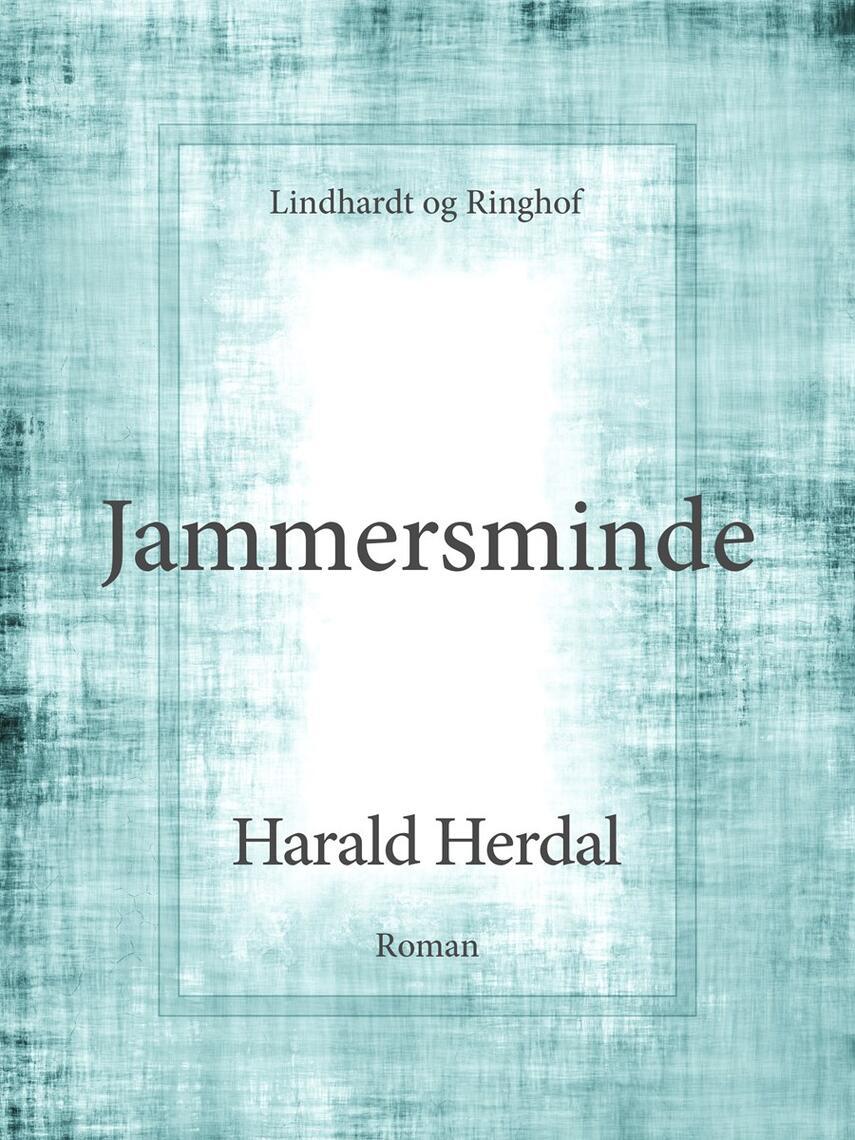 Harald Herdal: Jammersminde : roman