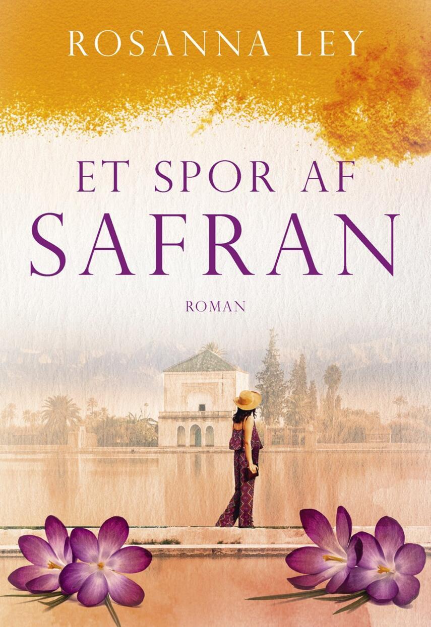 Rosanna Ley: Et spor af safran : roman