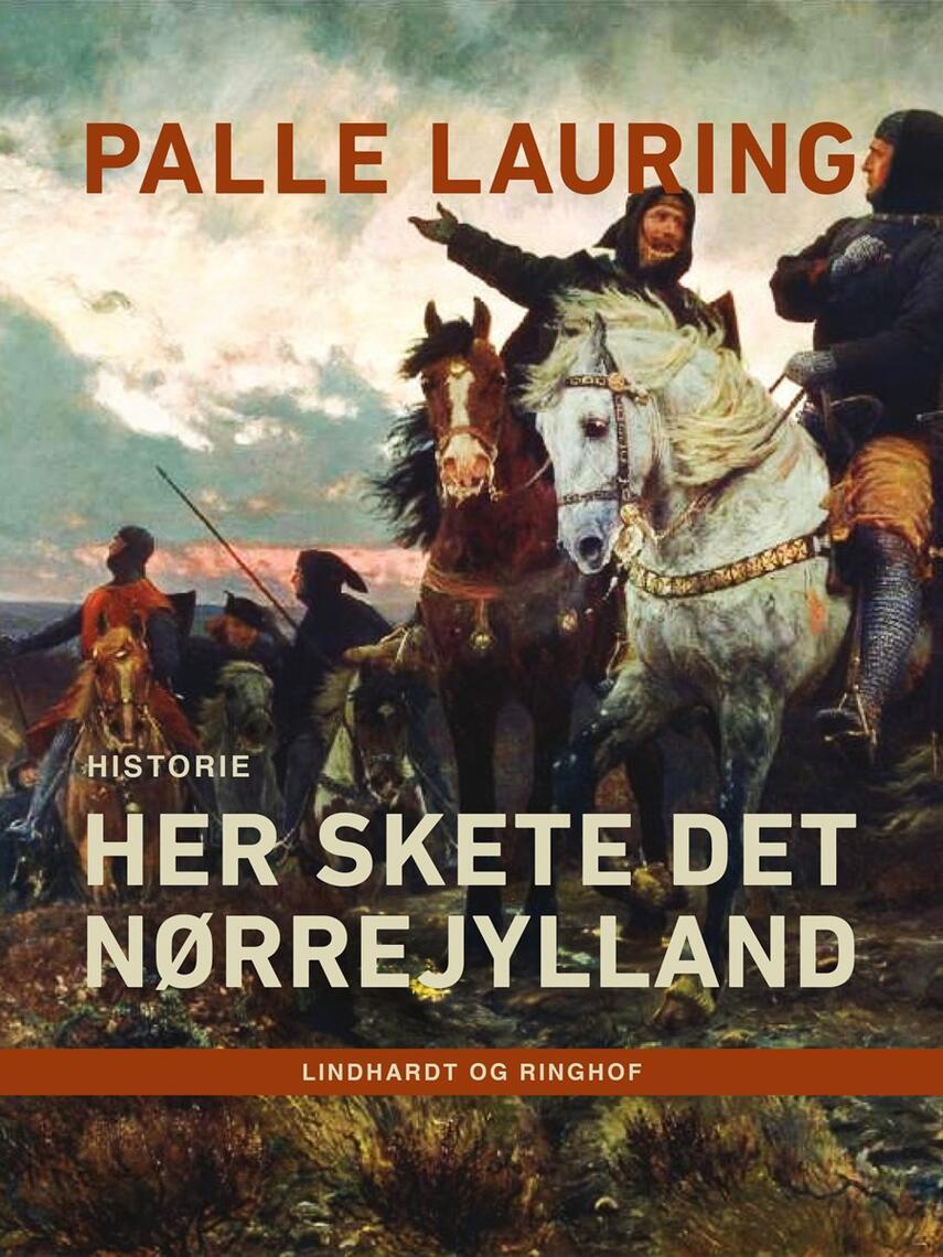 Palle Lauring: Her skete det : Nørrejylland : historie