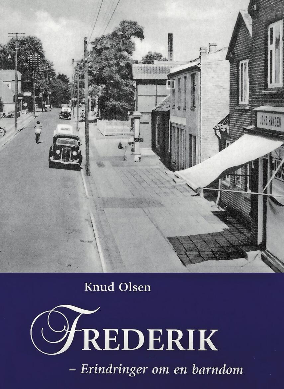 Knud Olsen (f. 1939): Frederik : erindringer om en barndom