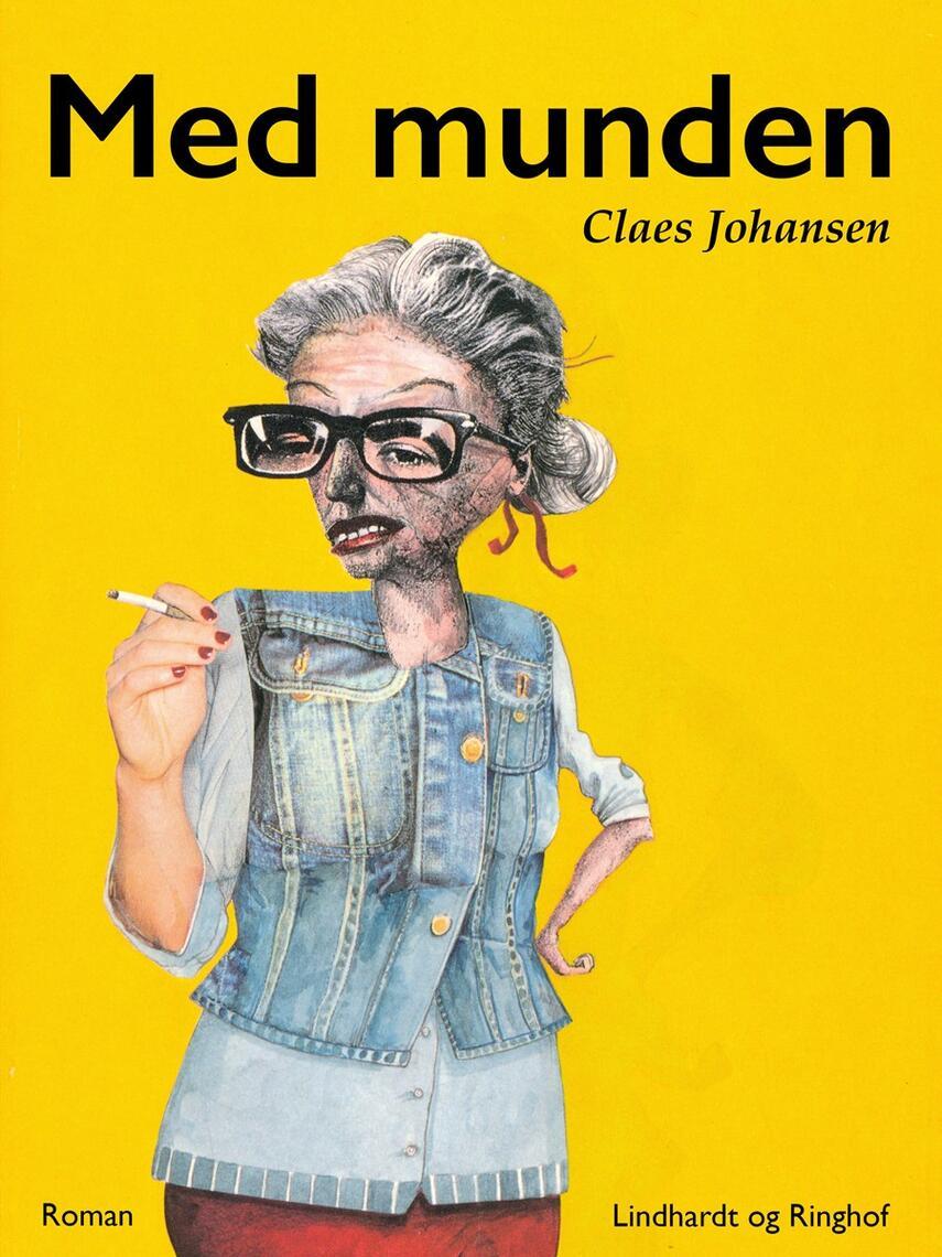 Claes Johansen (f. 1957): Med munden : roman