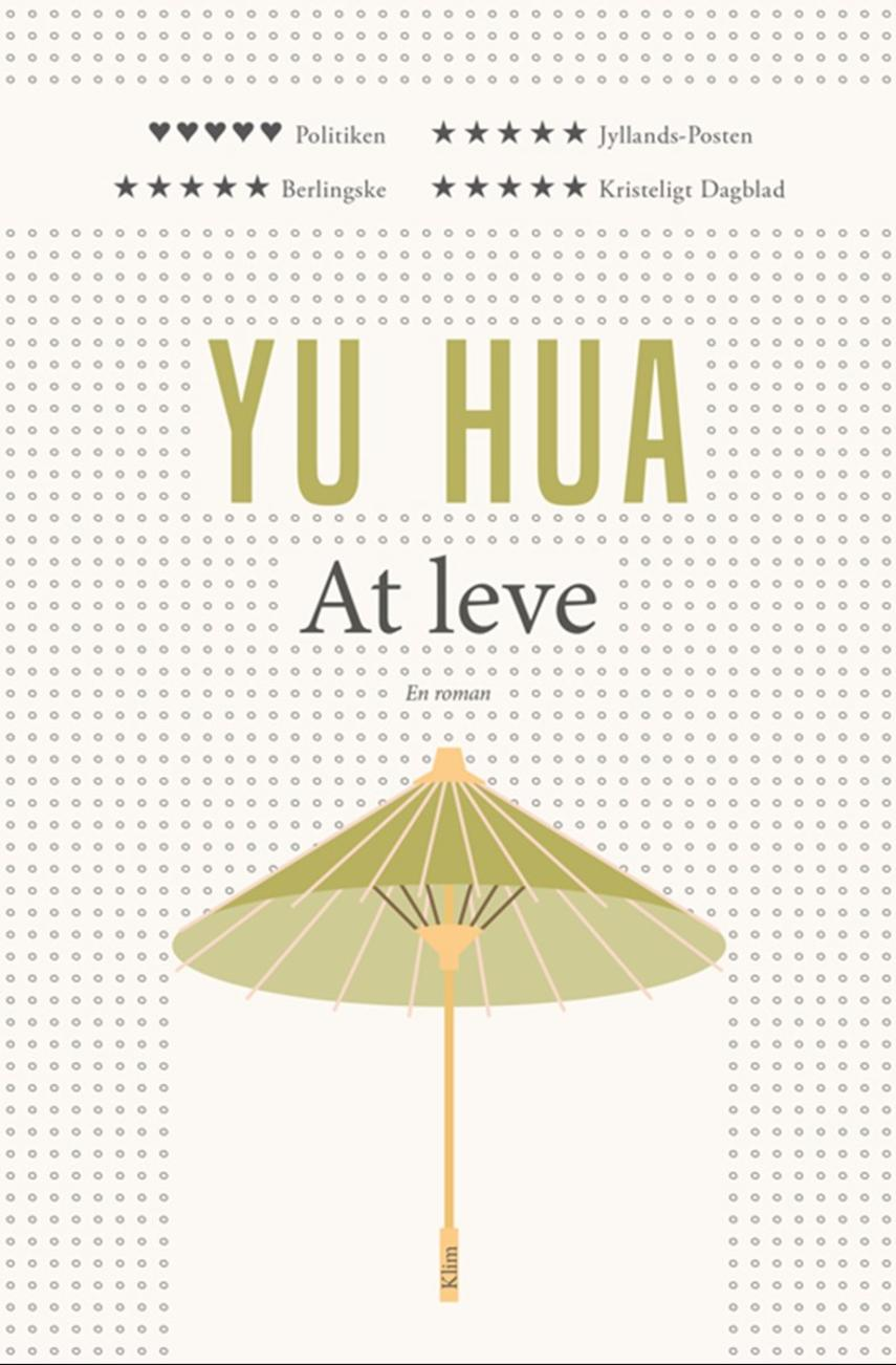 Hua Yu (f. 1960): At leve : en roman