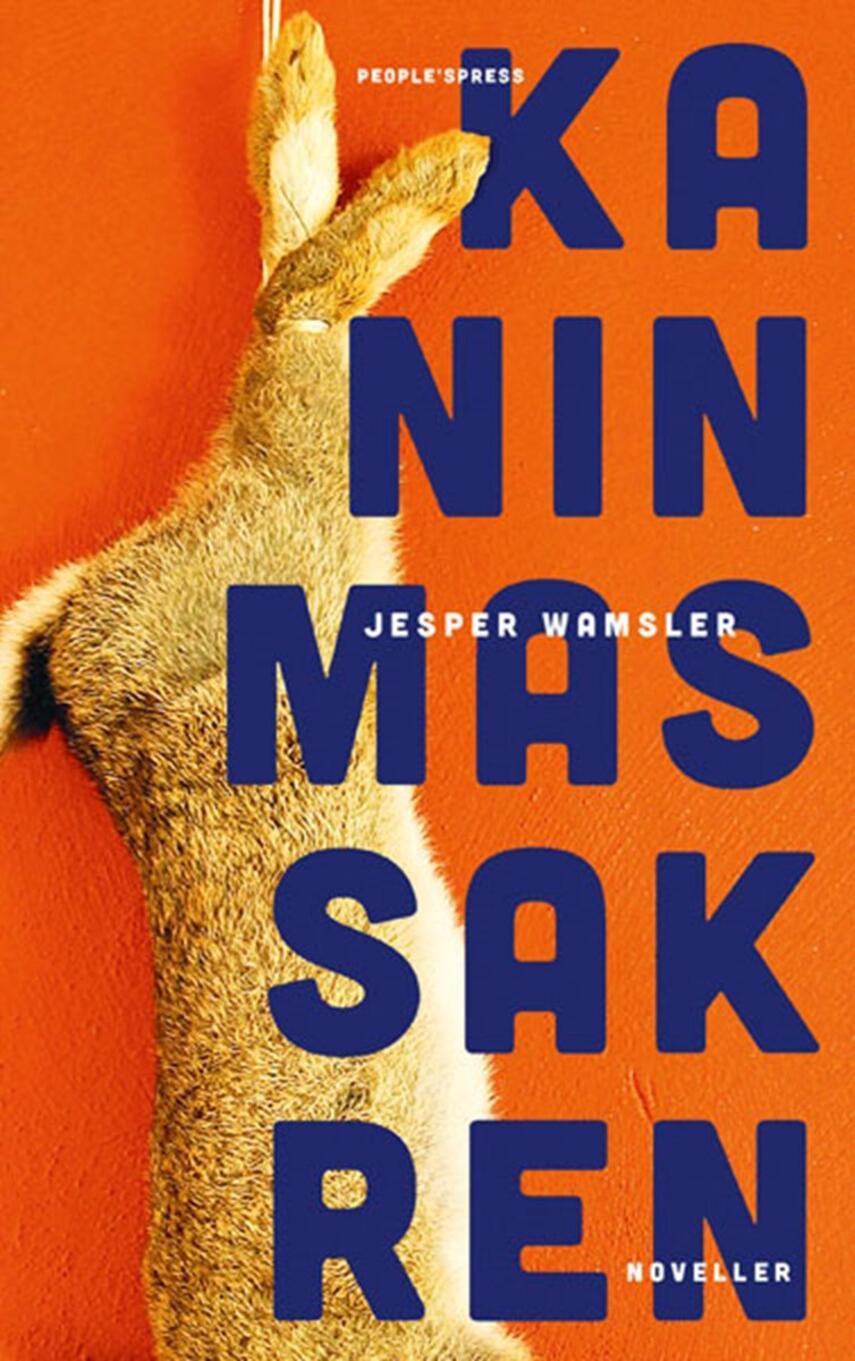 Jesper Wamsler: Kaninmassakren : noveller