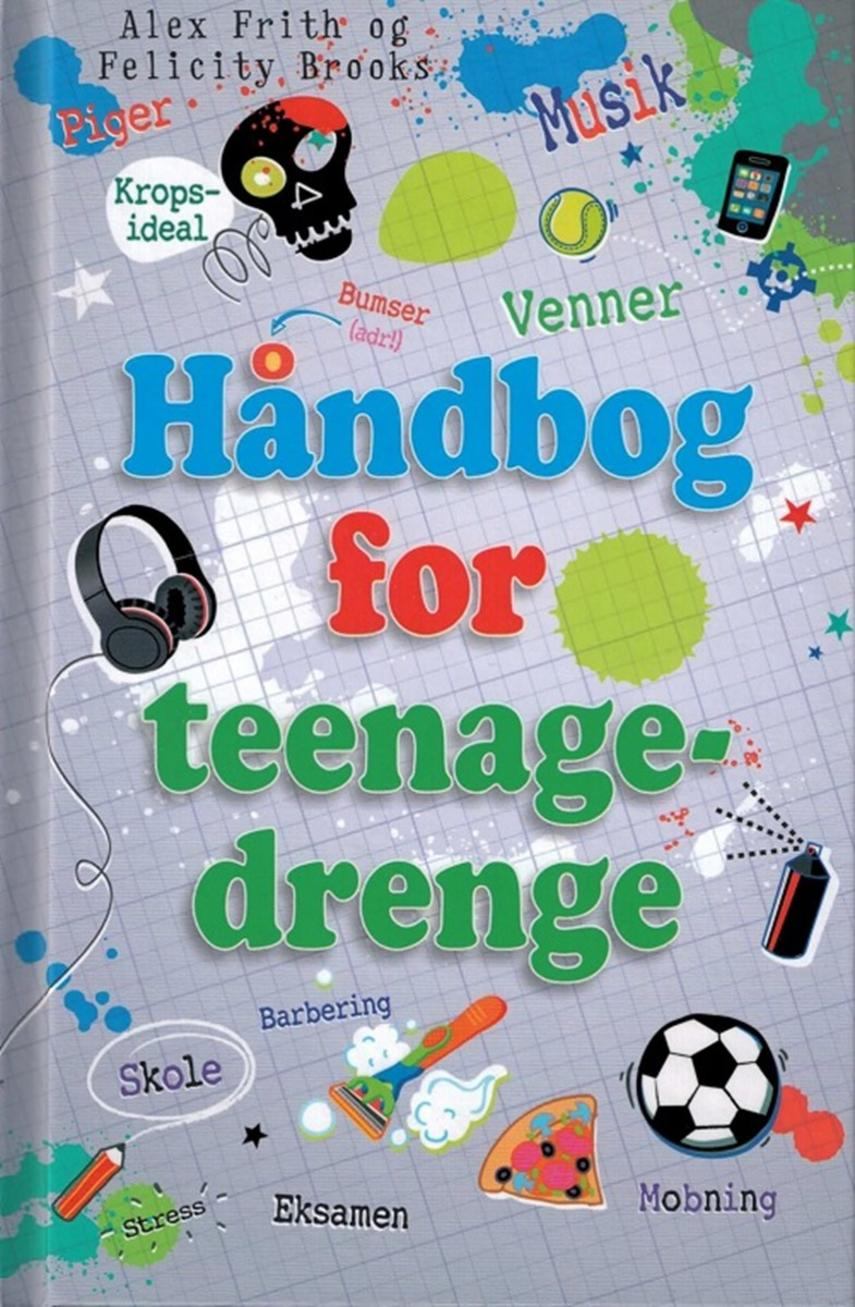 Alex Frith, Felicity Brooks: Håndbog for teenagedrenge