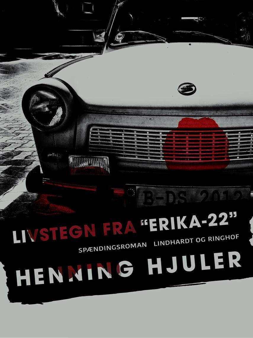 """Henning Hjuler (f. 1915): Livstegn fra """"Erika-22"""" : spændingsroman"""