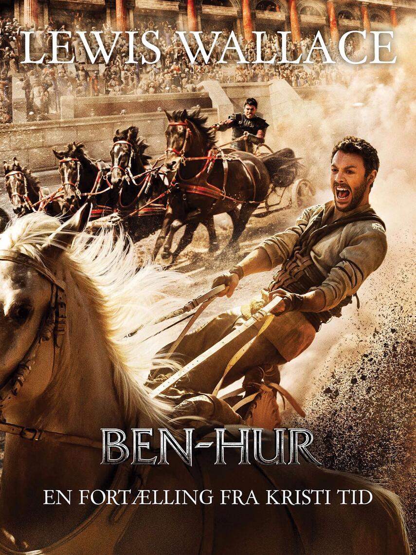 Lewis Wallace: Ben-Hur : en fortælling fra Kristi tid (Ved Clara Hammerich)