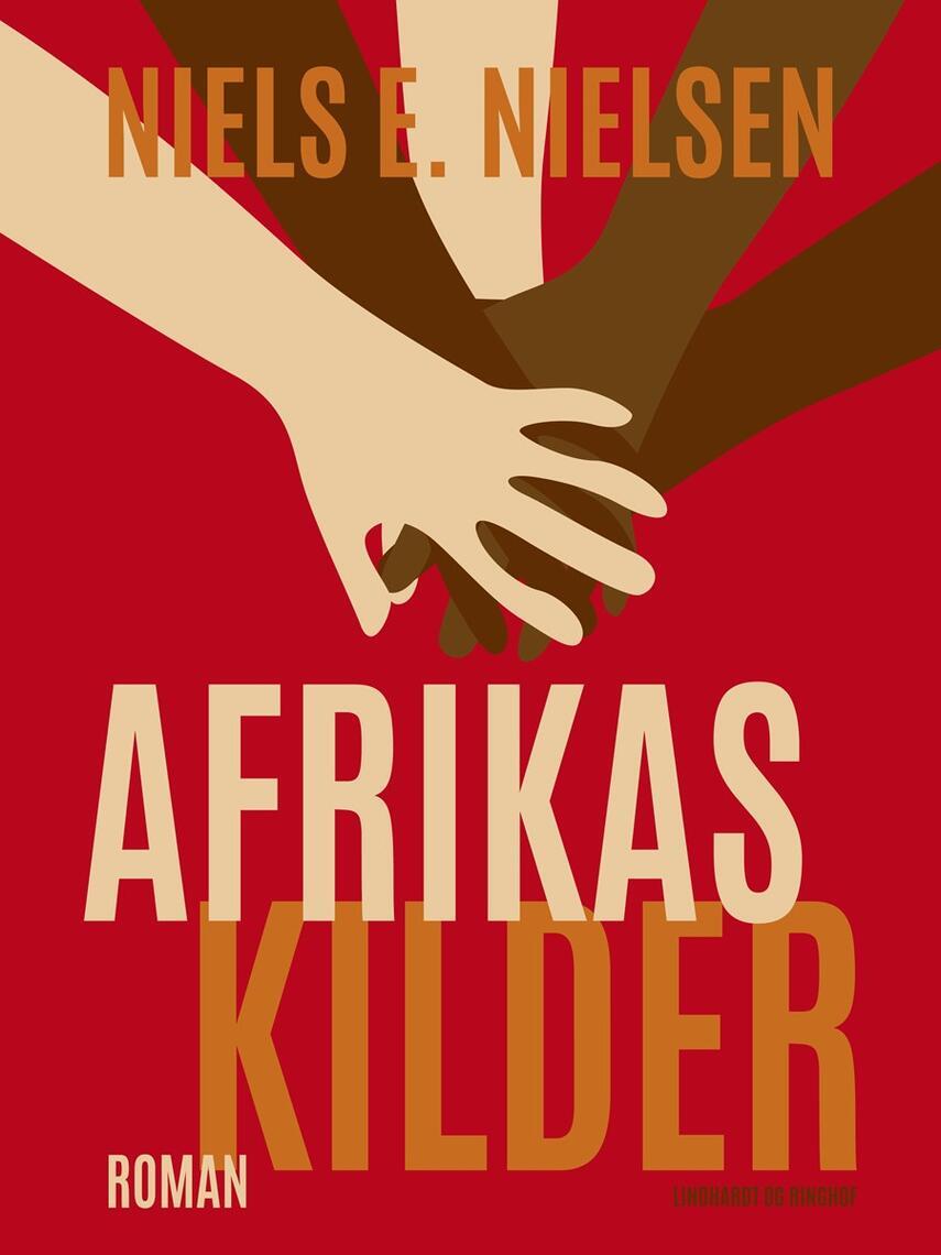 Niels E. Nielsen (f. 1924): Afrikas kilder : roman