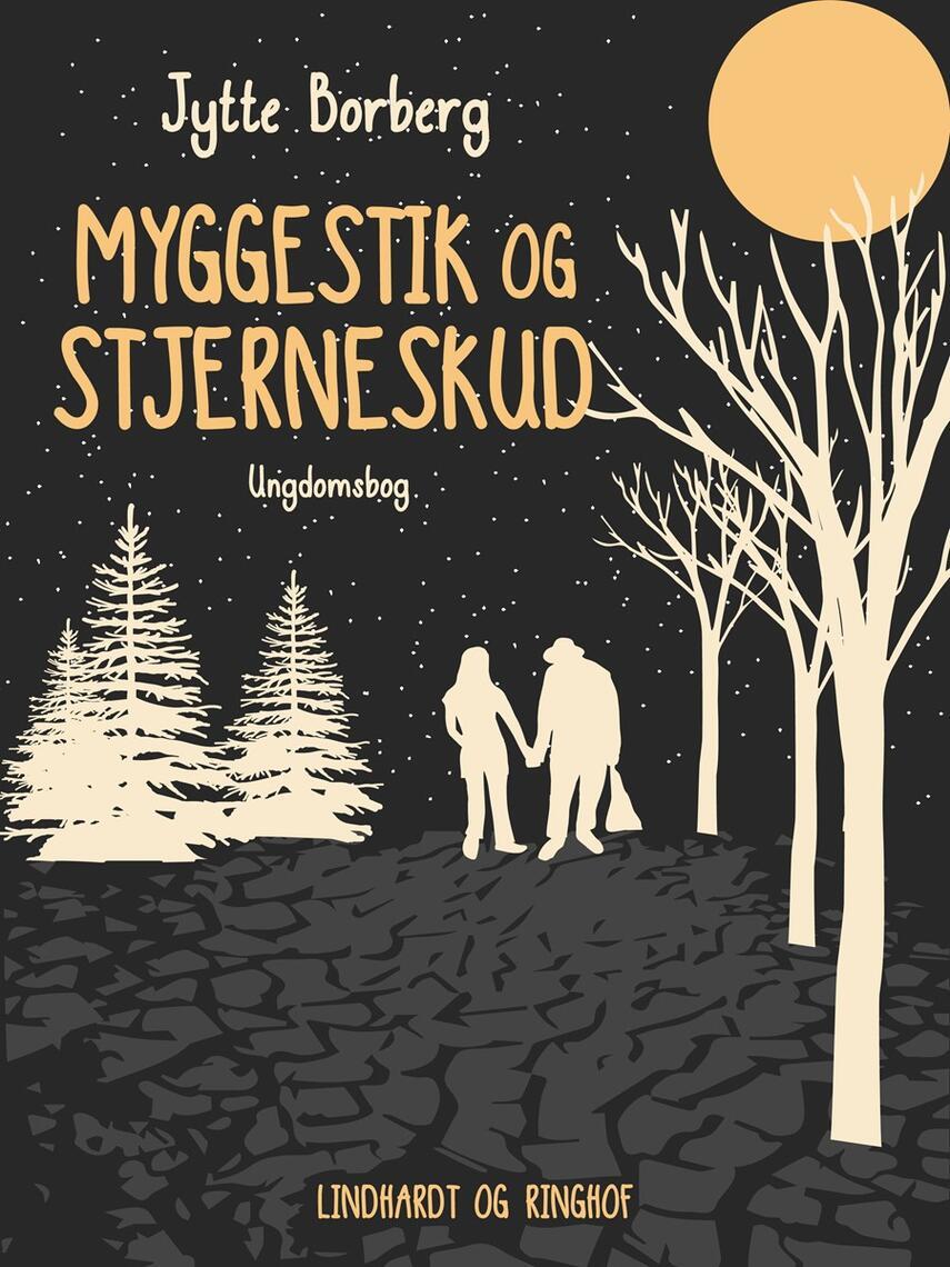 Jytte Borberg: Myggestik og stjerneskud : ungdomsbog