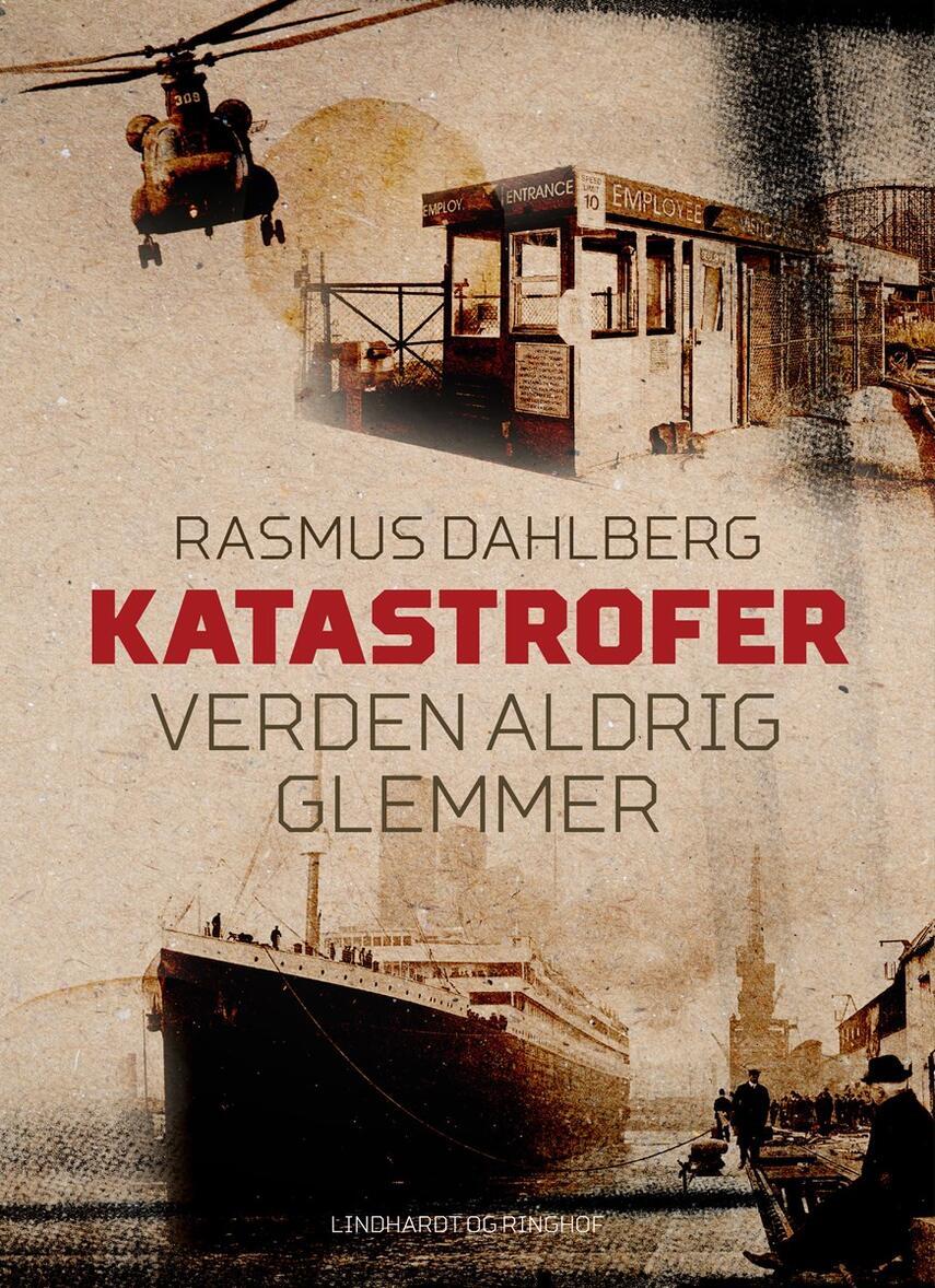 Rasmus Dahlberg, Rasmus Kjærbye Petersen: Katastrofer verden aldrig glemmer