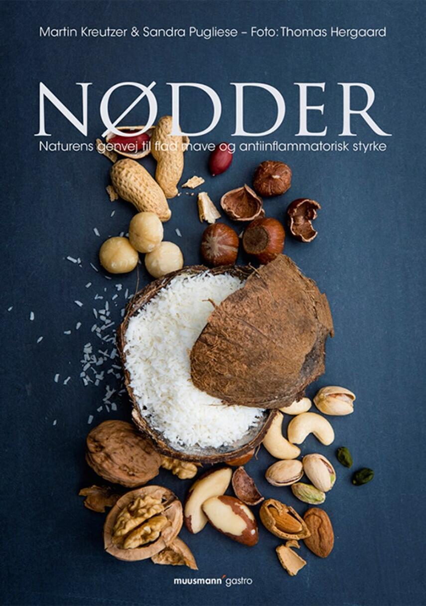 Martin Kreutzer, Sandra Pugliese: Nødder : naturens genvej til flad mave og antiinflammatorisk styrke