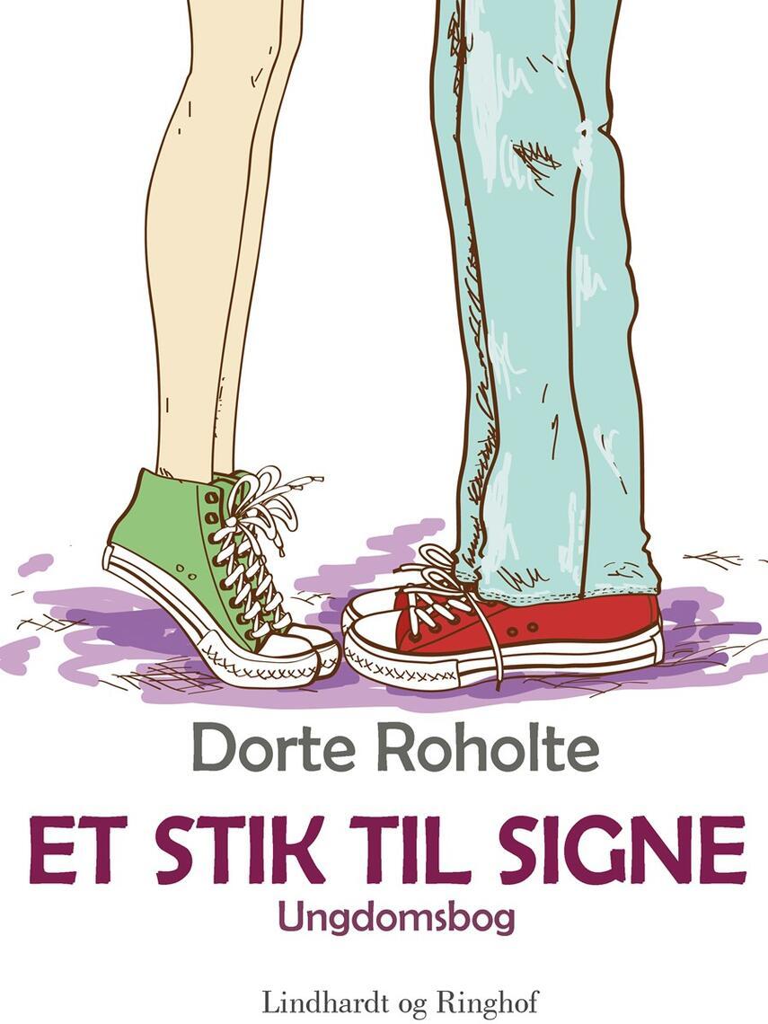 Dorte Roholte: Et stik til Signe : ungdomsbog