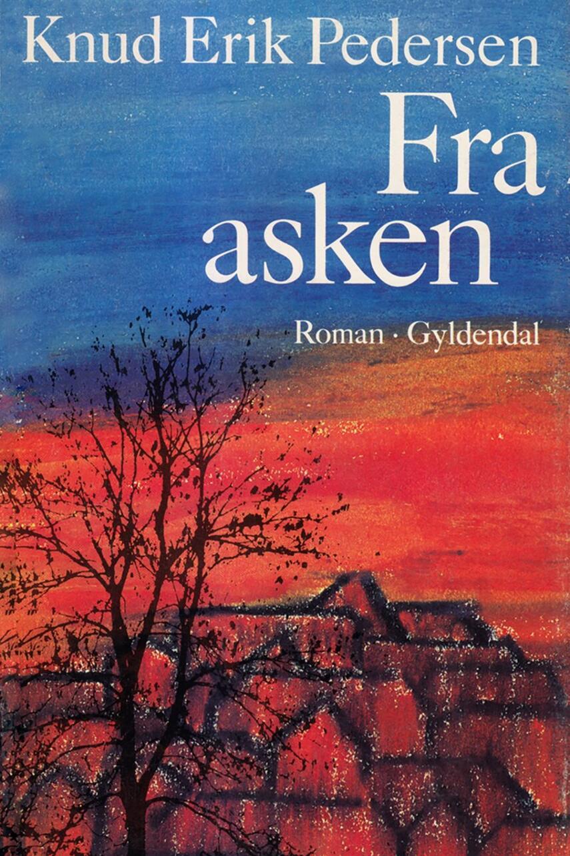 Knud Erik Pedersen (f. 1934): Fra asken : roman