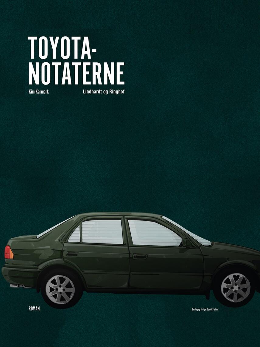 Kim Karmark: Toyotanotaterne : roman
