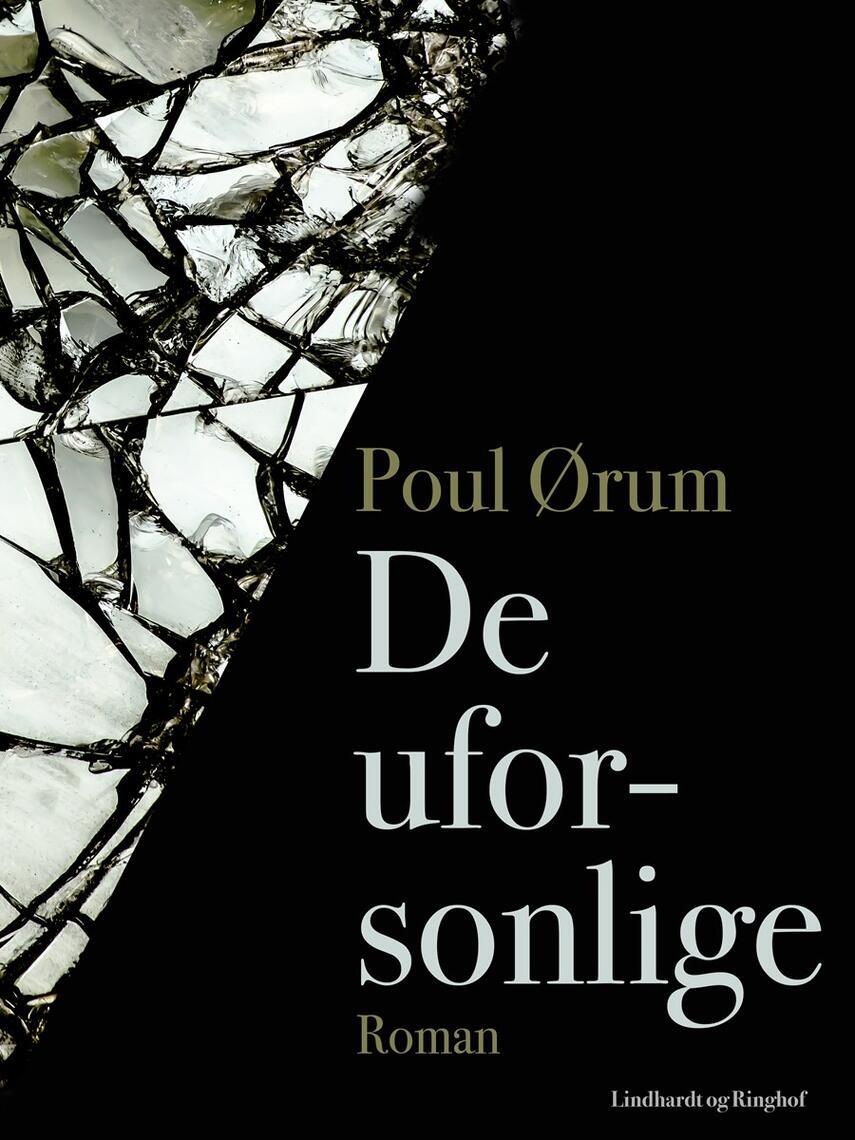 Poul Ørum (f. 1919): De uforsonlige : roman