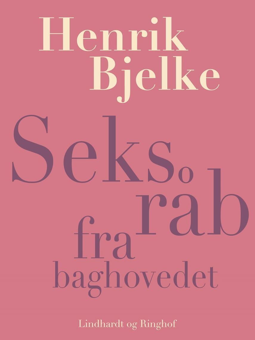 Henrik Bjelke: Seks råb fra baghovedet