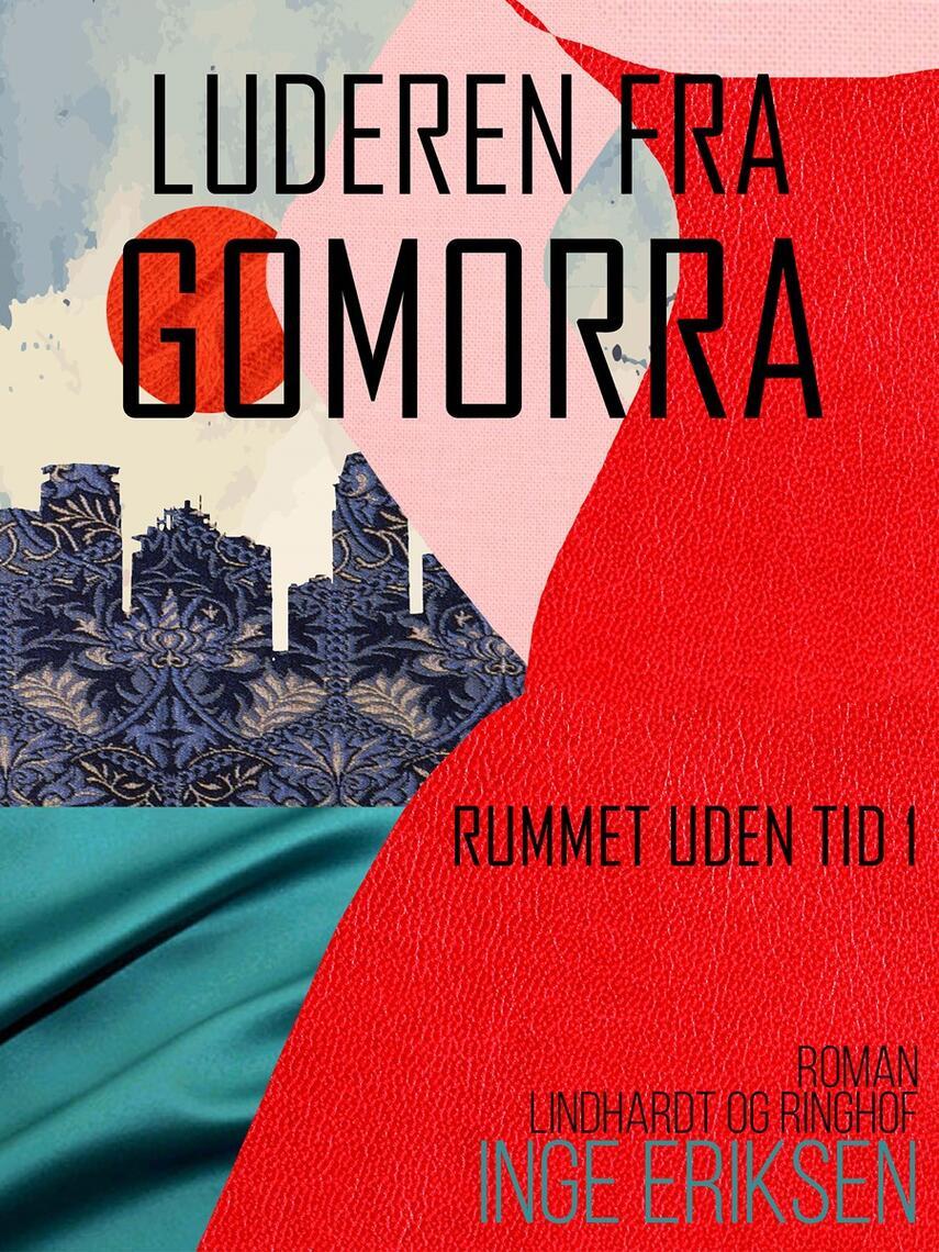 Inge Eriksen (f. 1935): Luderen fra Gomorra : roman