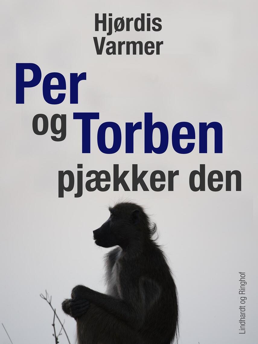 Hjørdis Varmer: Per og Torben pjækker den