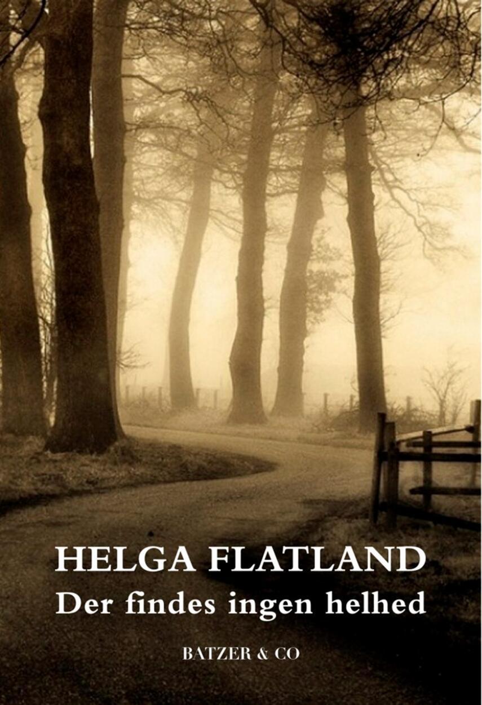 Helga Flatland: Der findes ingen helhed