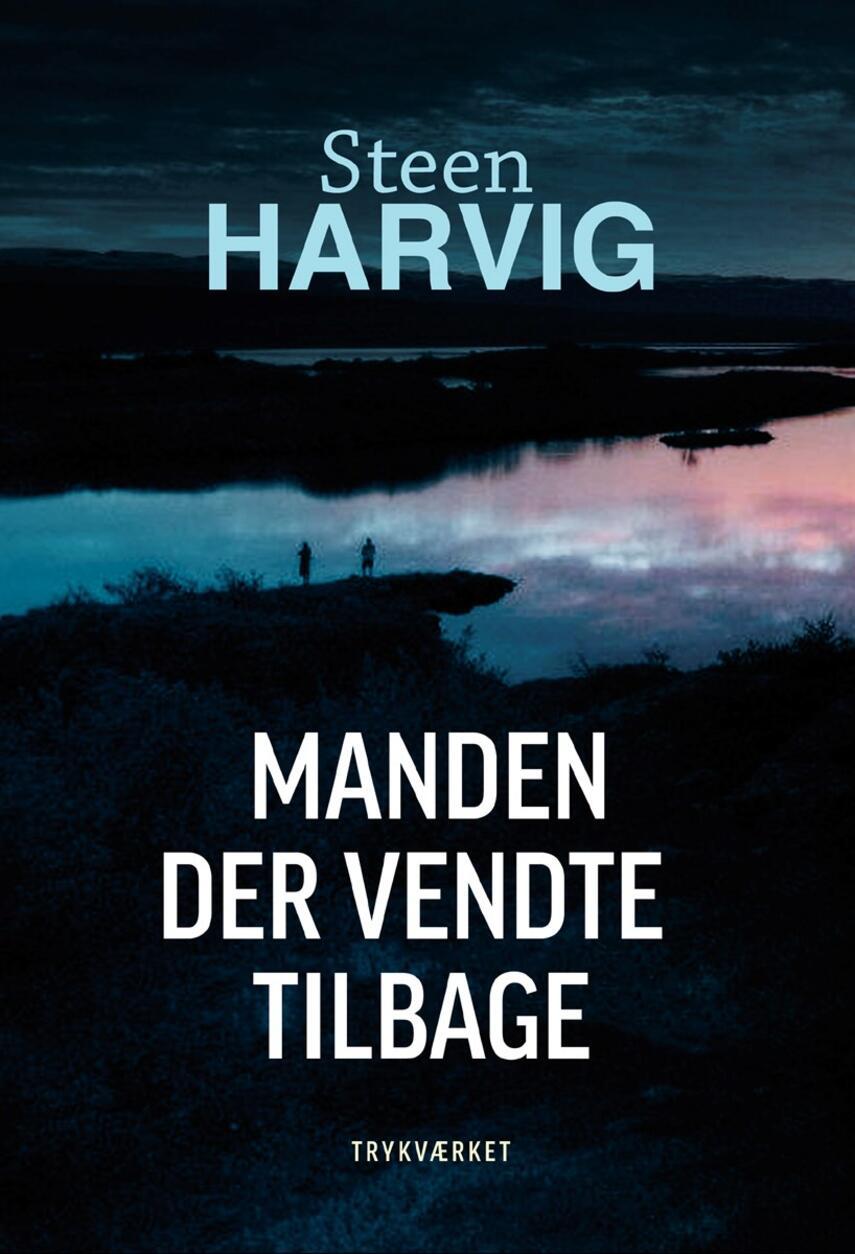 Steen Harvig: Manden der vendte tilbage