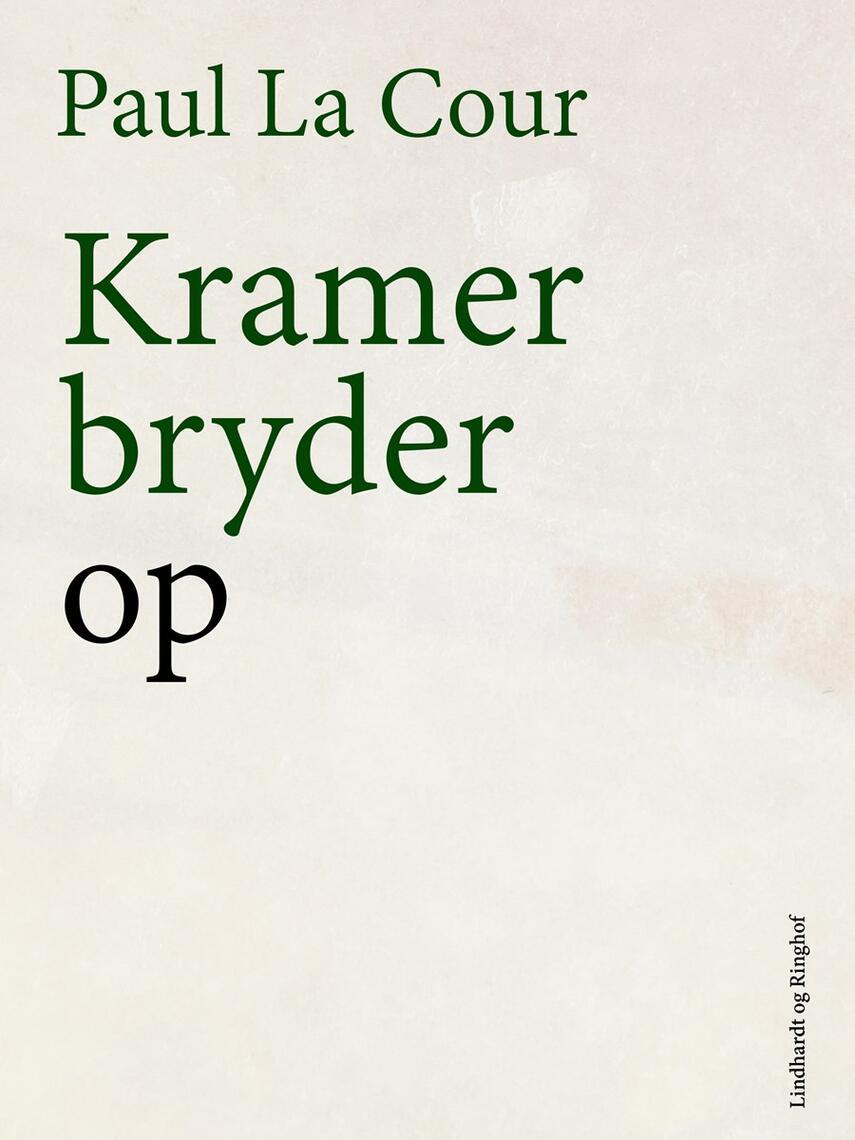 Paul La Cour: Kramer bryder op