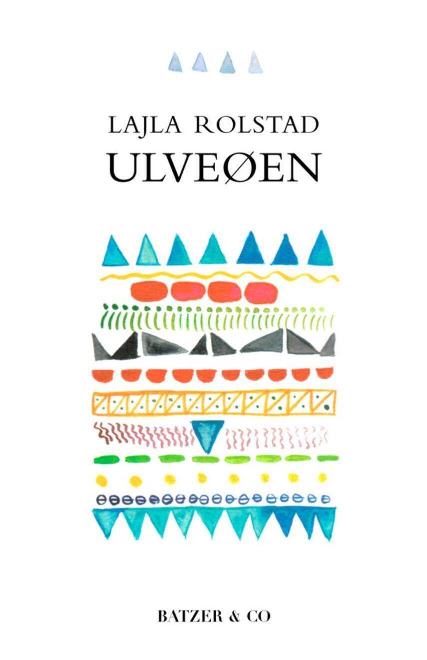 Lajla Rolstad (f. 1978-11-11): Ulveøen
