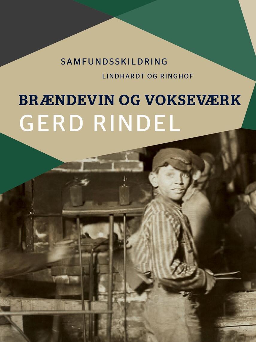 Gerd Rindel: Brændevin og vokseværk : samfundsskildring