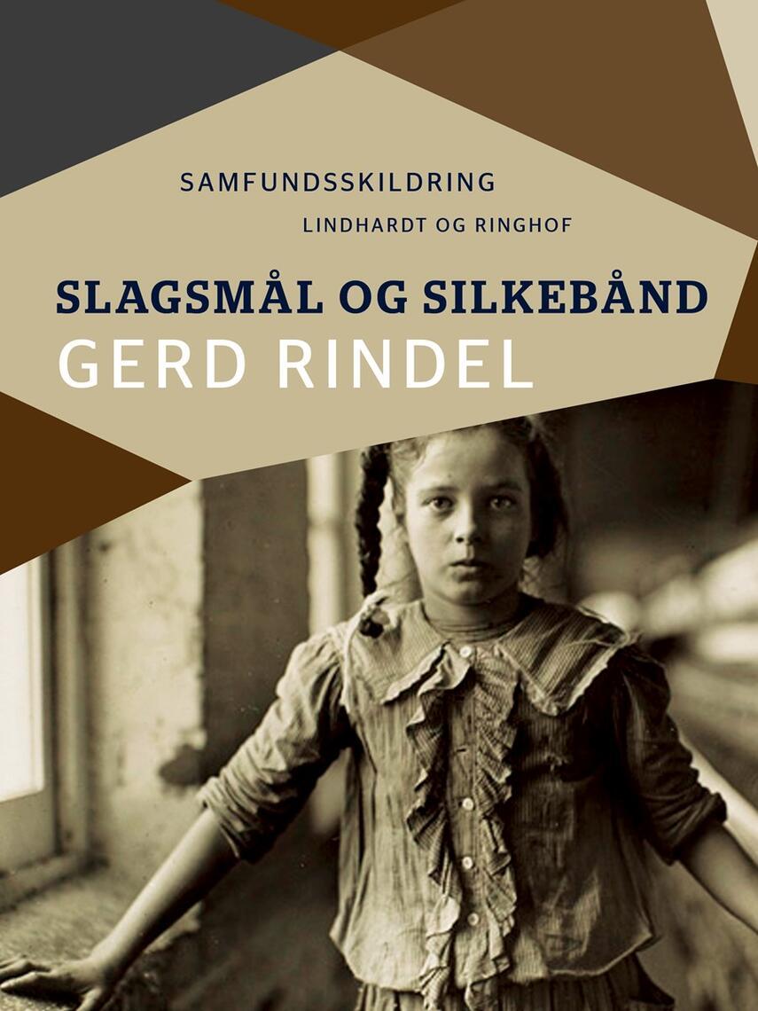 Gerd Rindel: Slagsmål og silkebånd : samfundsskildring