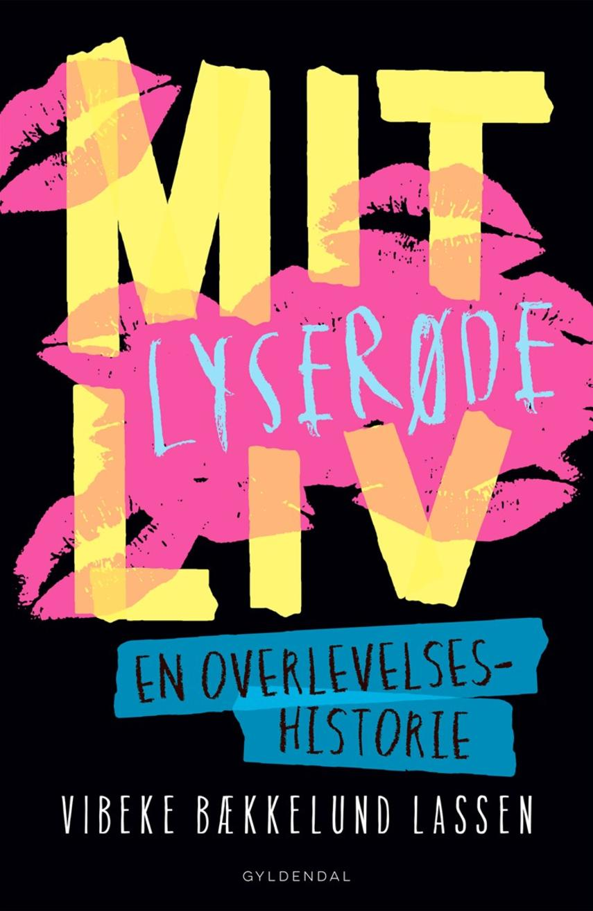 Vibeke Bækkelund Lassen: Mit lyserøde liv : en overlevelseshistorie