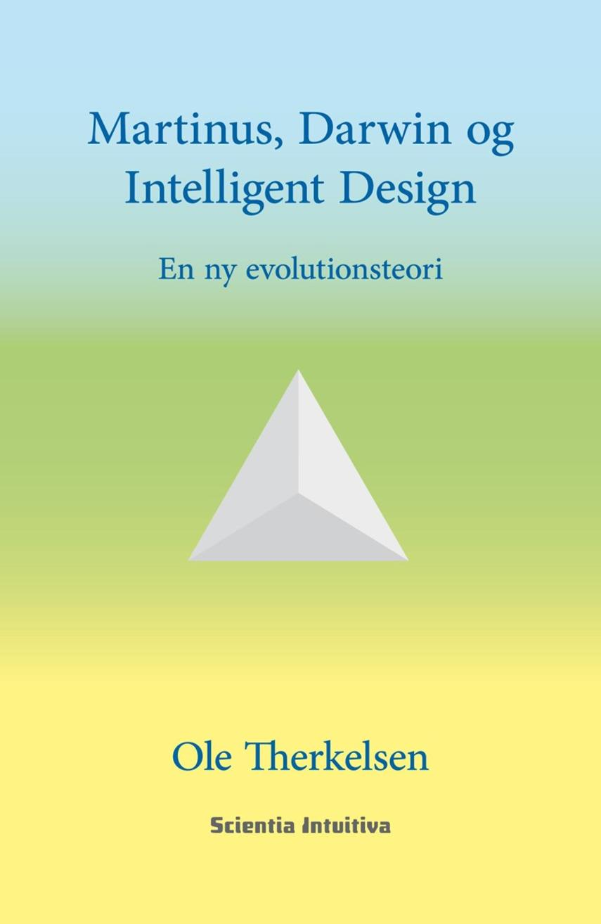 Ole Therkelsen: Martinus, Darwin og intelligent design : en ny evolutionsteori