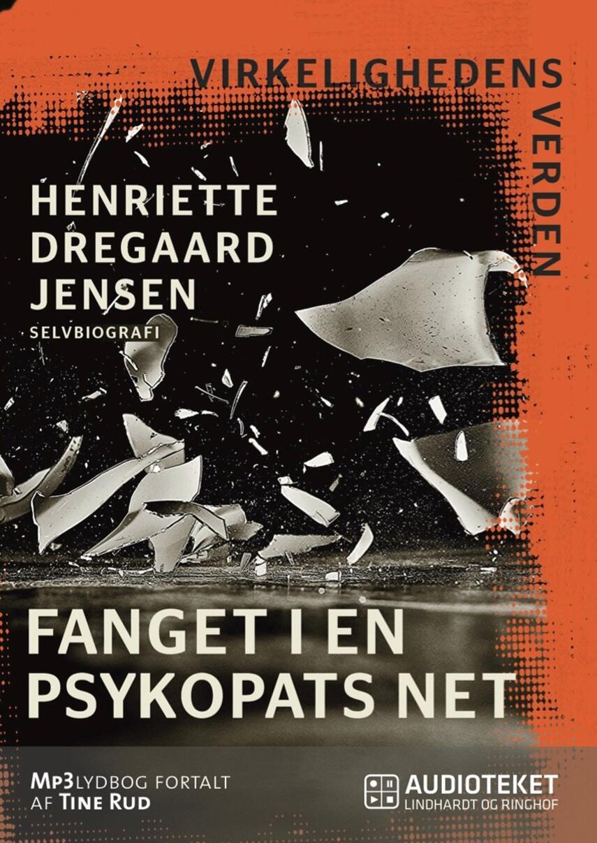 Henriette Dregaard Jensen (f. 1980): Fanget i en psykopats net : selvbiografi