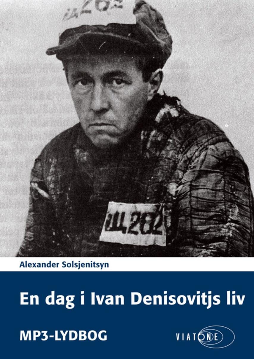 Aleksandr Solzjenitsyn: En dag i Ivan Denisovitjs liv (Ved Bent Otto Hansen)