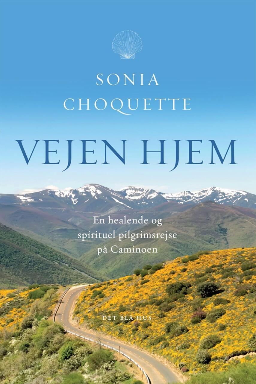 Sonia Choquette: Vejen hjem : en healende og spirituel pilgrimsrejse på Caminoen