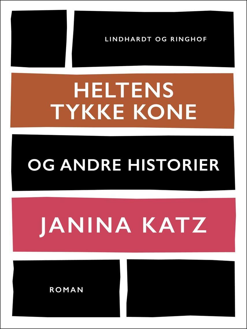 Janina Katz: Heltens tykke kone og andre historier