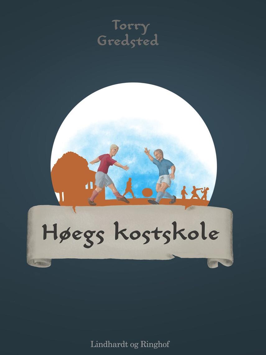 Torry Gredsted: Høegs kostskole