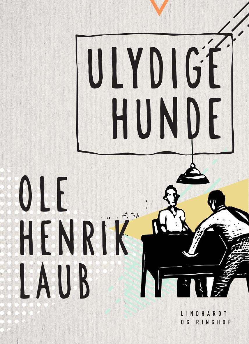 Ole Henrik Laub: Ulydige hunde