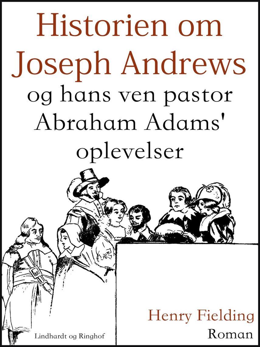 Henry Fielding: Historien om Joseph Andrews og hans ven pastor Abraham Adams  oplevelser : roman