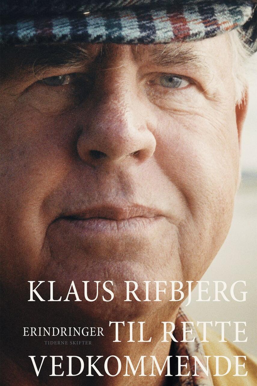 Klaus Rifbjerg: Til rette vedkommende : erindringer