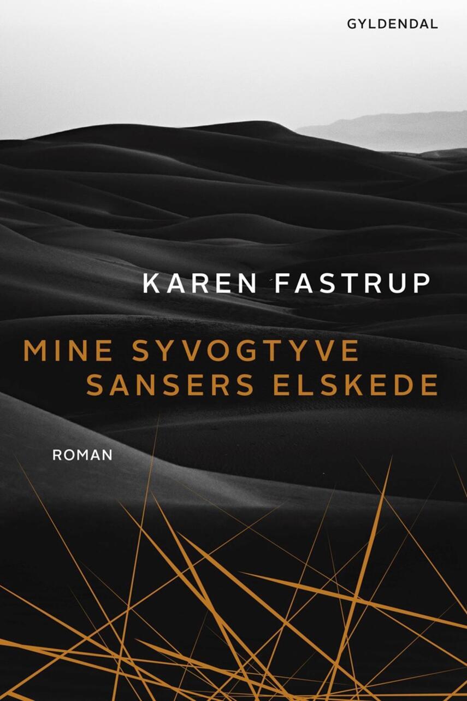 Karen Fastrup: Mine syvogtyve sansers elskede : roman