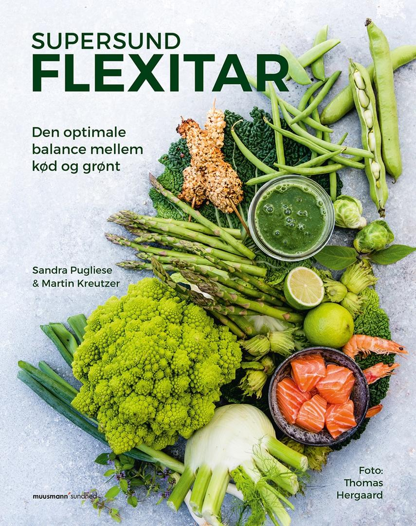 Sandra Pugliese, Martin Kreutzer: Supersund flexitar : den optimale balance mellem kød og grønt