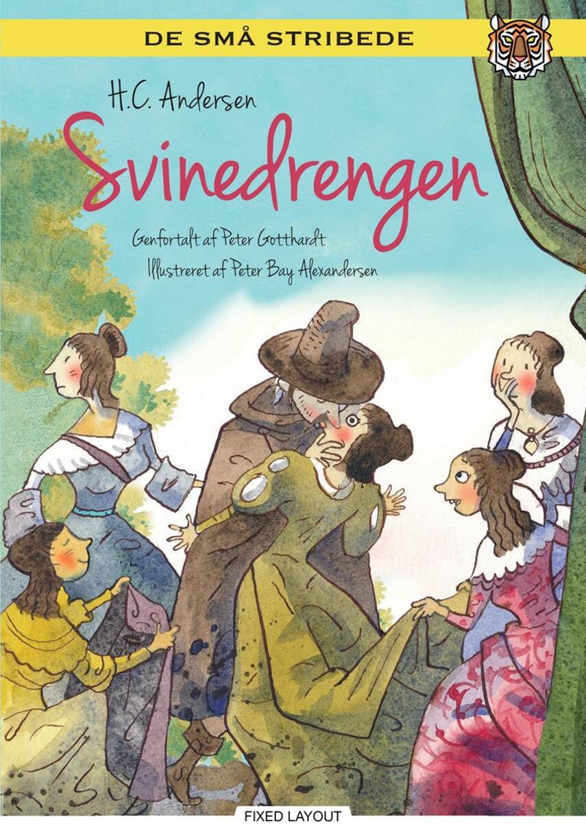 H. C. Andersen (f. 1805): Svinedrengen (Ved Peter Gotthardt)