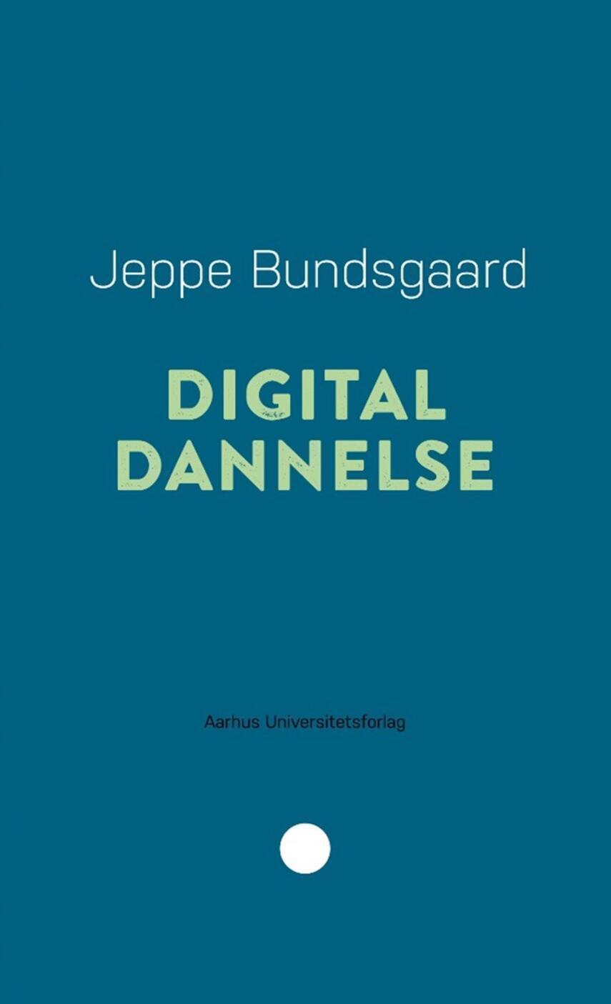 Jeppe Bundsgaard: Digital dannelse
