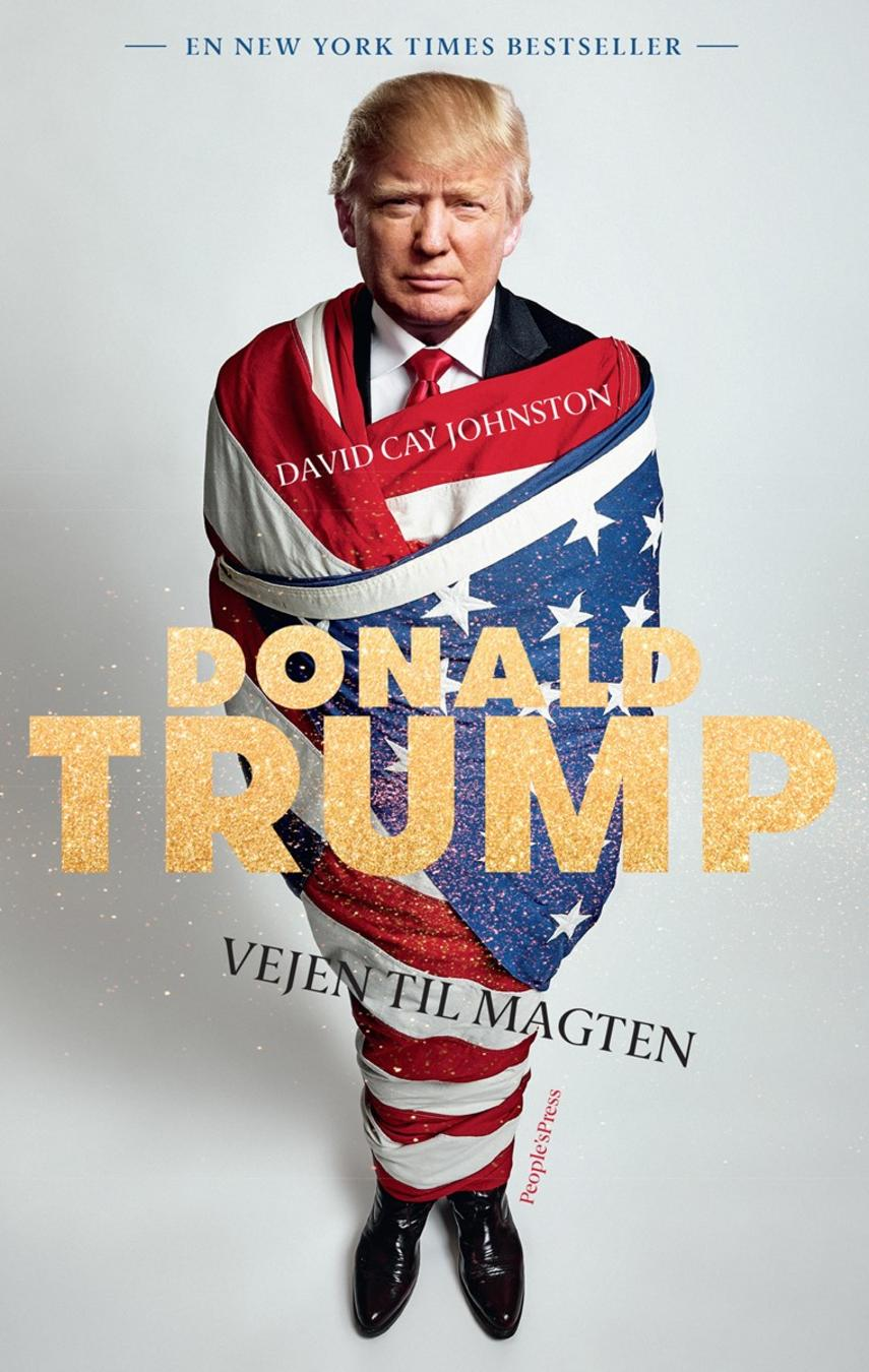 David Cay Johnston: Donald Trump : vejen til magten