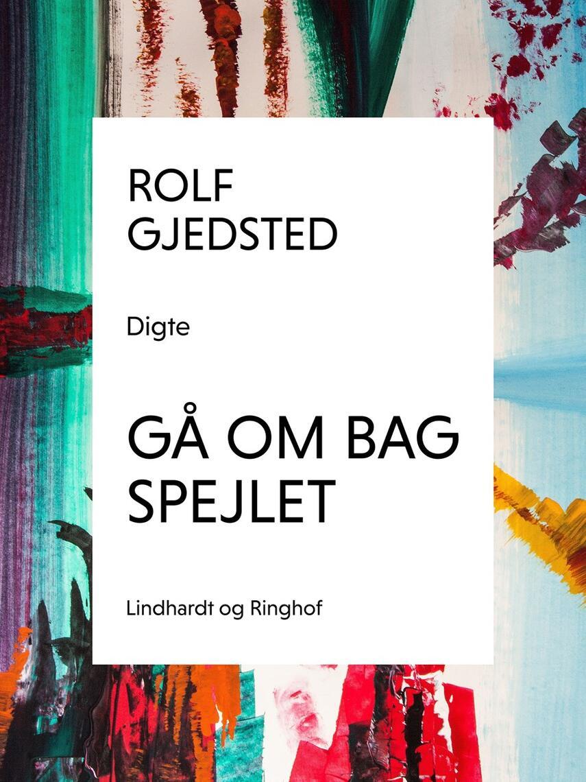 Rolf Gjedsted: Gå om bag spejlet : digte