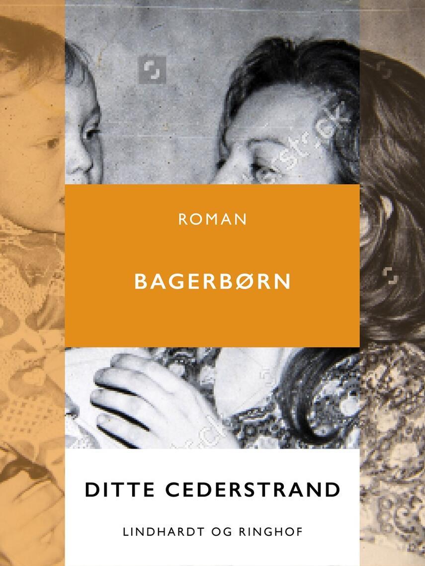 Ditte Cederstrand: Bagerbørn : roman