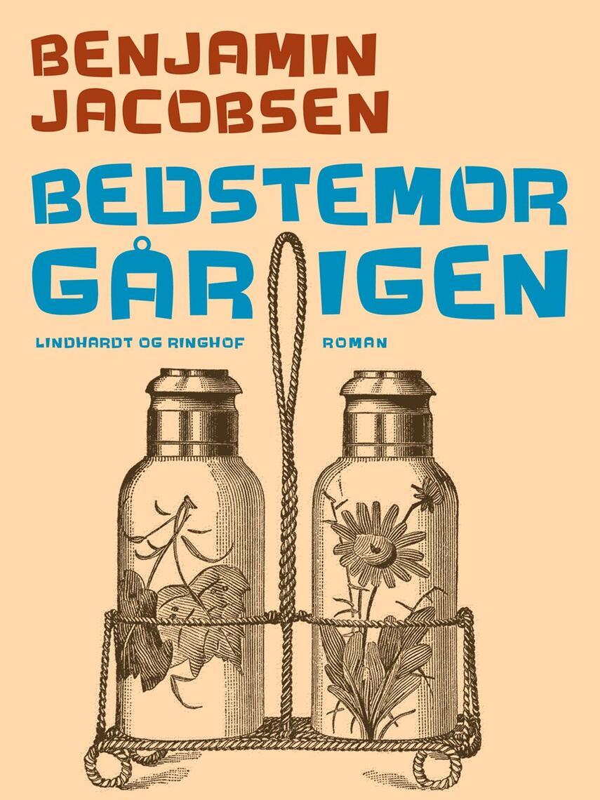 Benjamin Jacobsen (f. 1915): Bedstemor går igen : roman