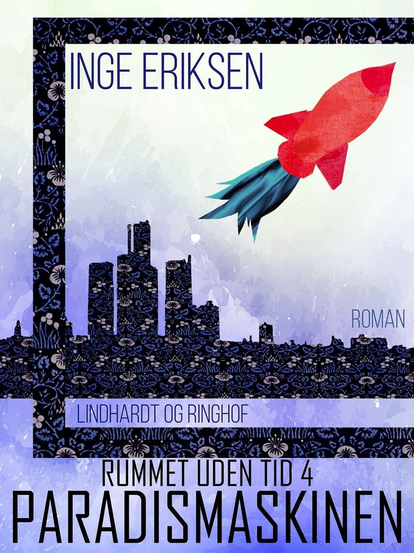 Inge Eriksen (f. 1935): Paradismaskinen : roman